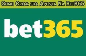 Como criar suas apostas na Bet365
