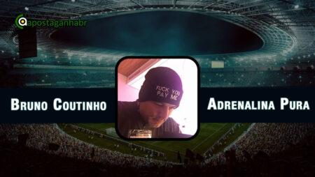 Palpites Adrenalina Pura por Bruno Coutinho – 28 de Agosto de 2021 🇧🇷