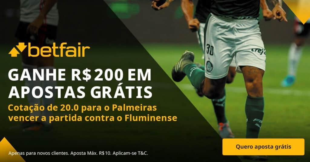 Ganhe 200 reais em apostas grátis em Palmeiras x Fluminense
