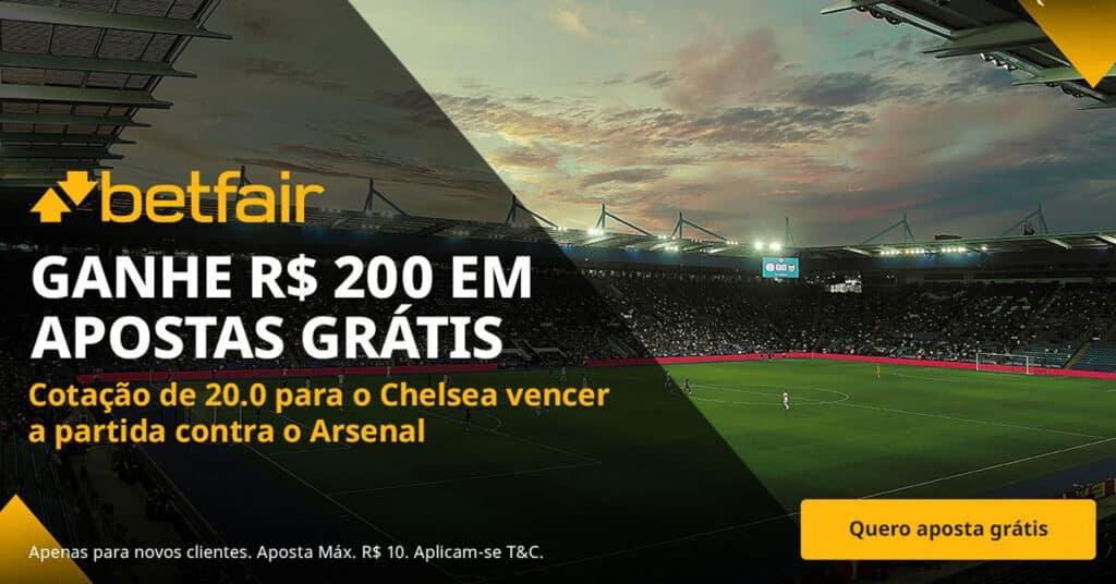 Arsenal vs Chelsea - Receba 200 reais em apostas grátis
