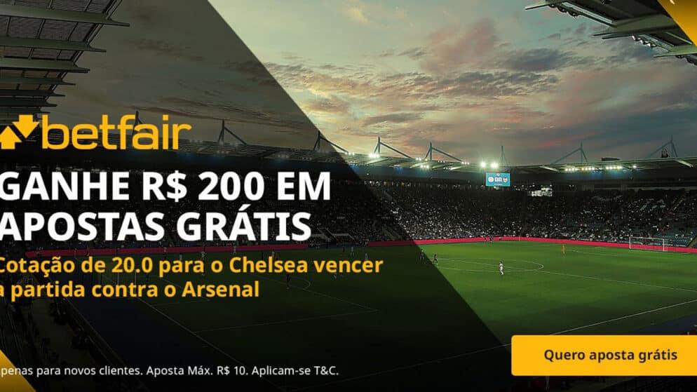 Arsenal vs Chelsea – Receba 200 reais em apostas grátis