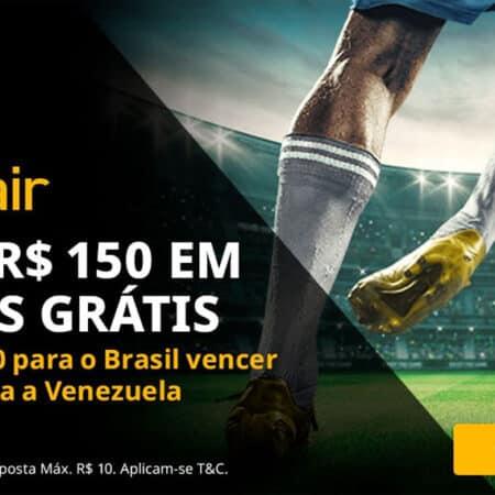 Se o Brasil vencer a Venezuela ganhe 150 reais em apostas grátis